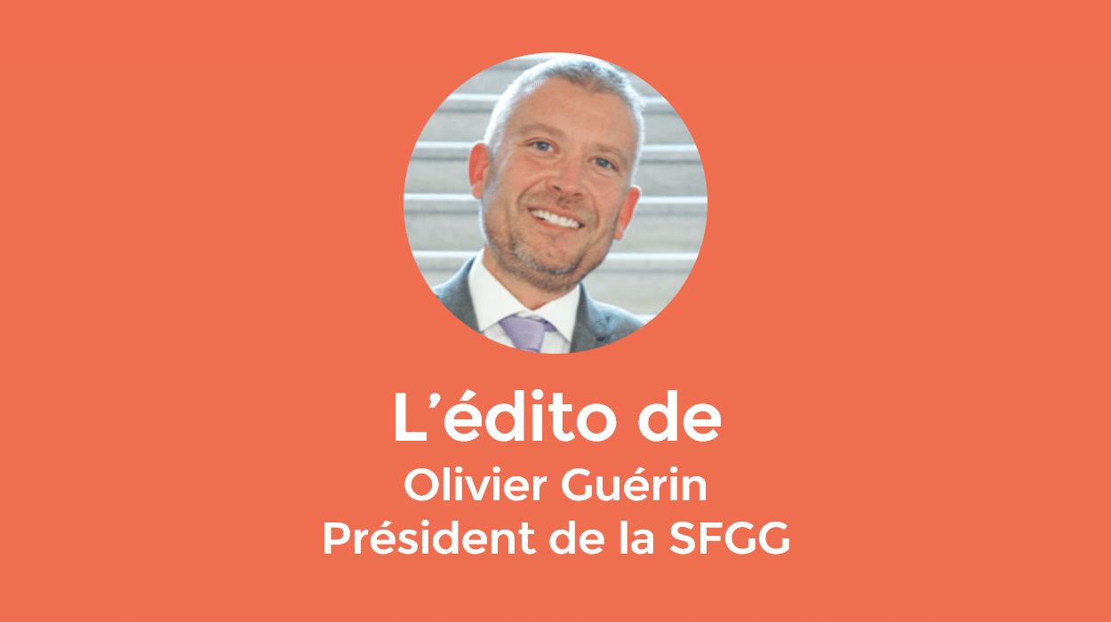 L'édito d'Olivier Guérin, Président de la Société Française de Gériatrie et de Gérontologie